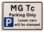 MG Tc Car Owners Gift| New Parking only Sign | Metal face Brushed Aluminium MG Tc Model